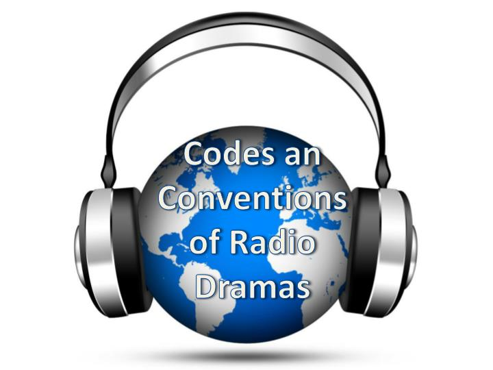PPT - Codes an Conventions of Radio Dramas PowerPoint