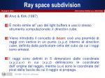 ray space subdivision