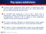 ray space subdivision2