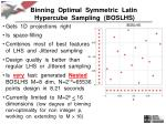 binning optimal symmetric latin hypercube sampling boslhs