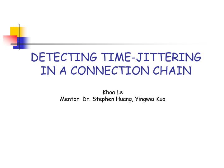 detecting time jittering in a connection chain n.