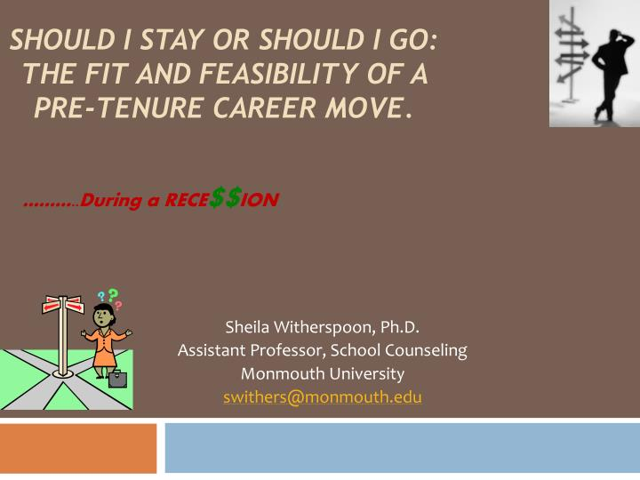 should i stay or should i go the fit and feasibility of a pre tenure career move n.