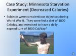 case study minnesota starvation experiment decreased calories