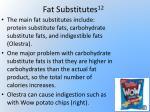 fat substitutes 12