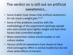 the verdict on is still out on artificial sweeteners