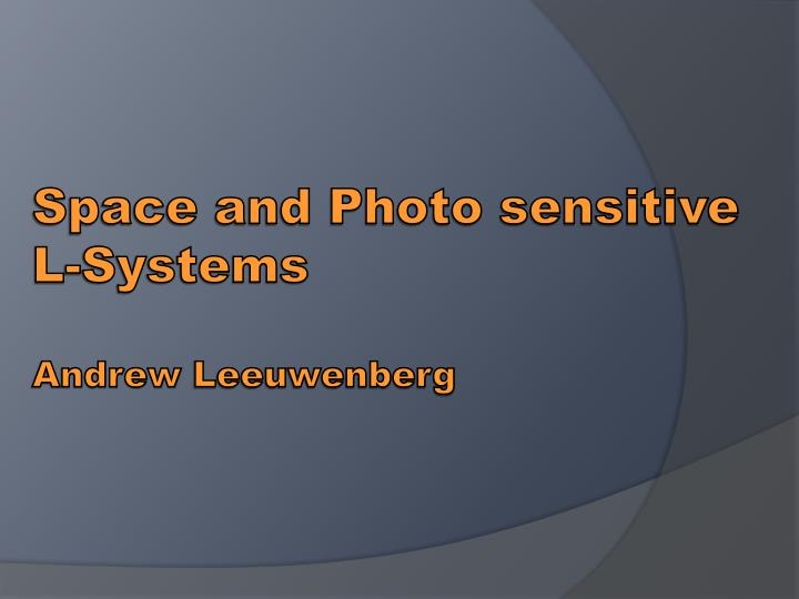 space and photo sensitive l systems andrew leeuwenberg n.