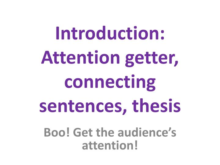 Introduction attention getter connecting sentences thesis