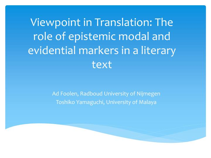 viewpoint in translation the role of epistemic modal and evidential markers in a literary text n.