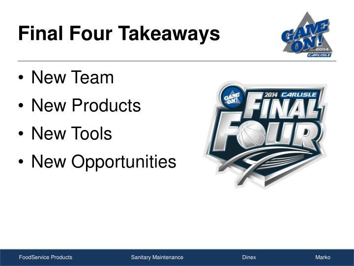Final four takeaways