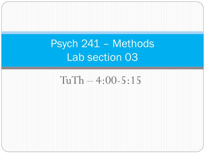psych 241 methods lab section 03 n.