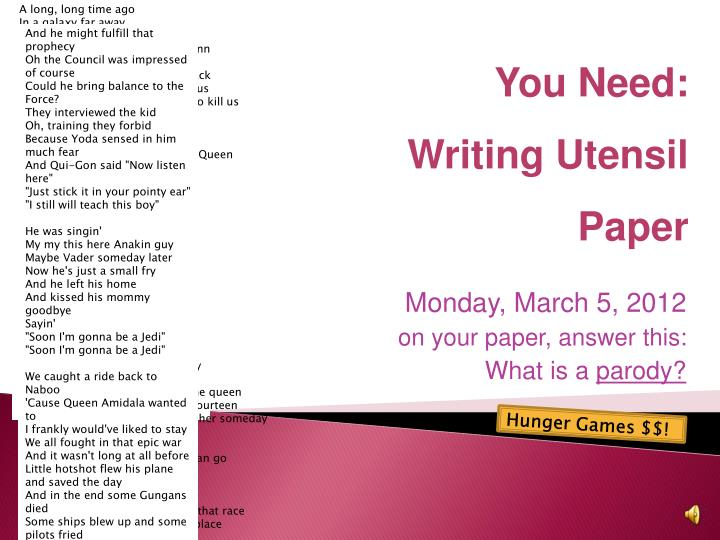 monday march 5 2012 on your paper answer this what is a parody n.