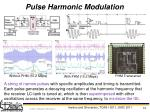 pulse harmonic modulation