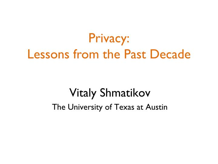 privacy lessons from the past decade n.