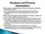 handover and process optimization
