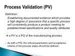 process validation pv