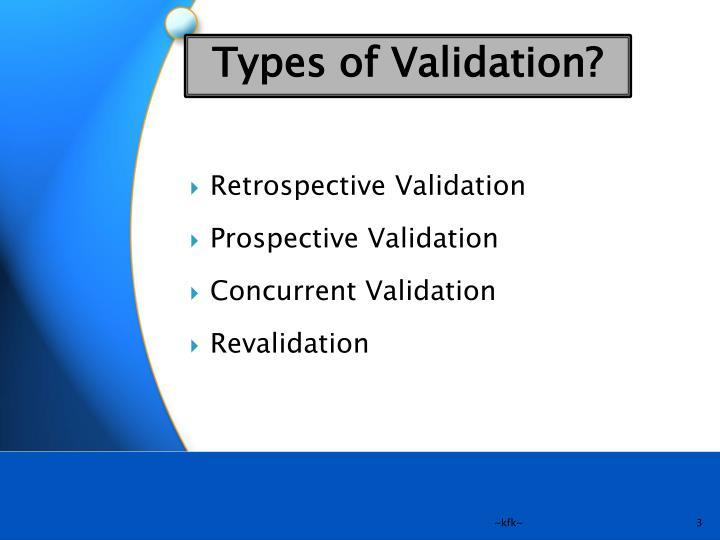 Types of Validation?