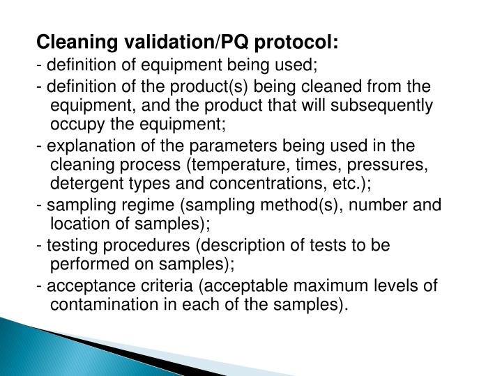 Cleaning validation/PQ protocol: