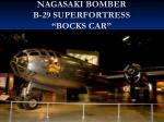 nagasaki bomber b 29 superfortress bocks car