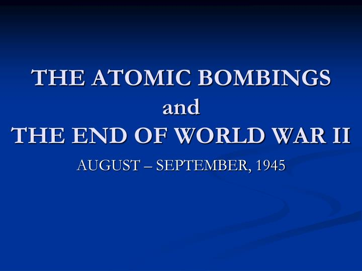 the atomic bombings and the end of world war ii n.