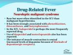 drug related fever neuroleptic malignant syndrome