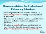 recommendations for evaluation of pulmonary infections