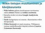 wikin tietojen muuttaminen ja k vij seuranta