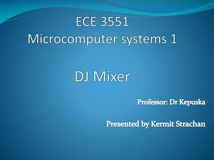 ece 3551 microcomputer systems 1 dj mixer n.