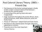 post colonial l iterary theory 1980 s present day