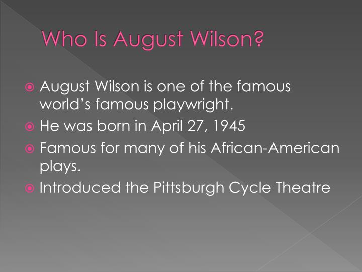 Who is august wilson