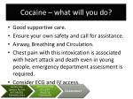 cocaine what will you do