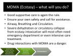 mdma ecstasy what will you do