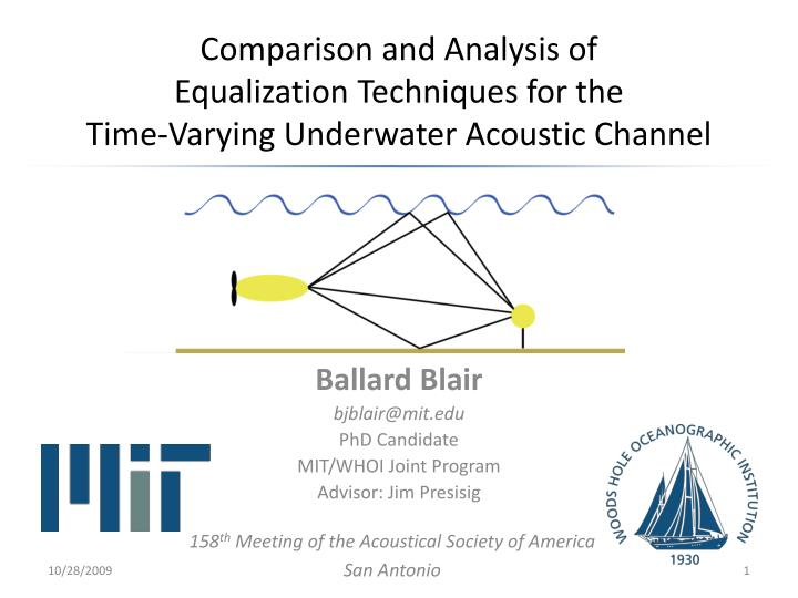 comparison and analysis of equalization techniques for the time varying underwater acoustic channel n.
