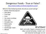 dangerous foods true or false http www rodale com food ingredients avoid