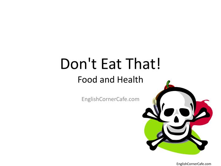 don t eat that food and health n.