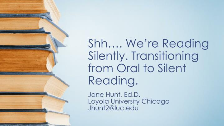shh we re reading silently transitioning from oral to silent reading n.