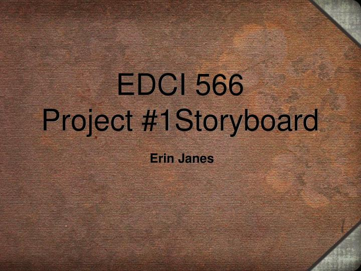 edci 566 project 1storyboard n.