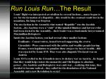 run louis run the result