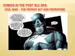 comics in the post 911 era civil war the patriot act and patriotism