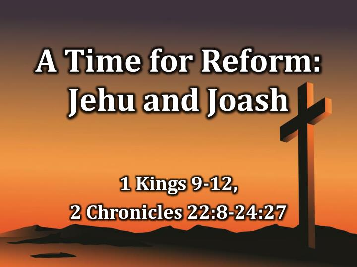 a time for reform jehu and joash n.