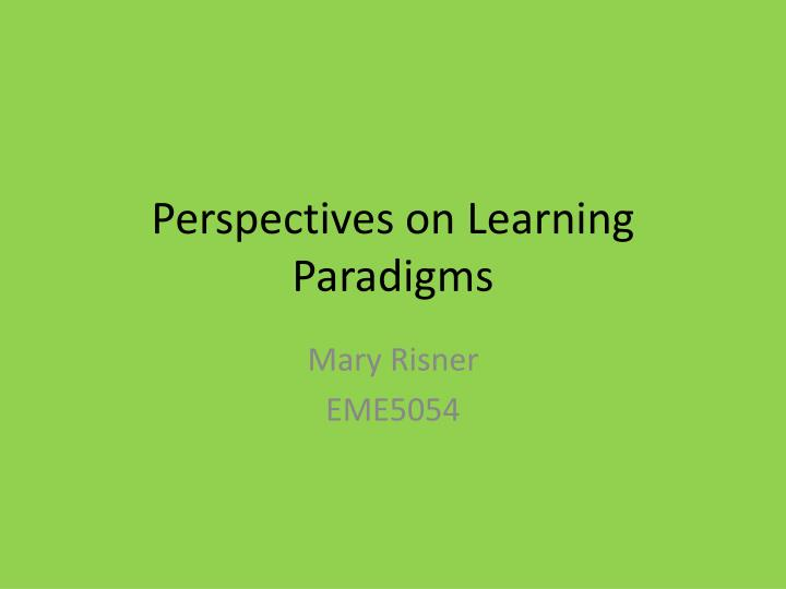 perspectives on learning paradigms n.