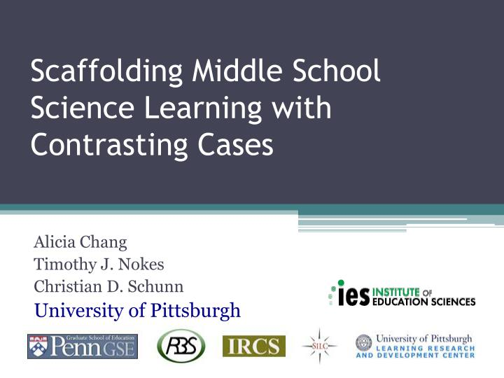 scaffolding middle school science learning with contrasting cases n.