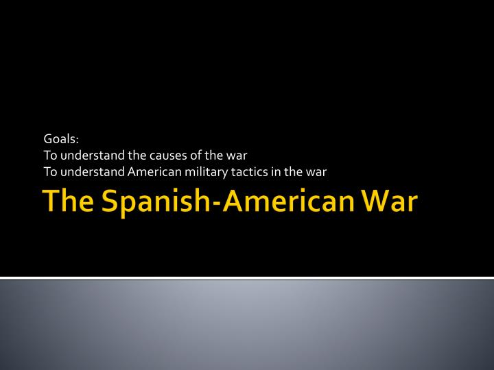 goals to understand the causes of the war to understand american military tactics in the war n.