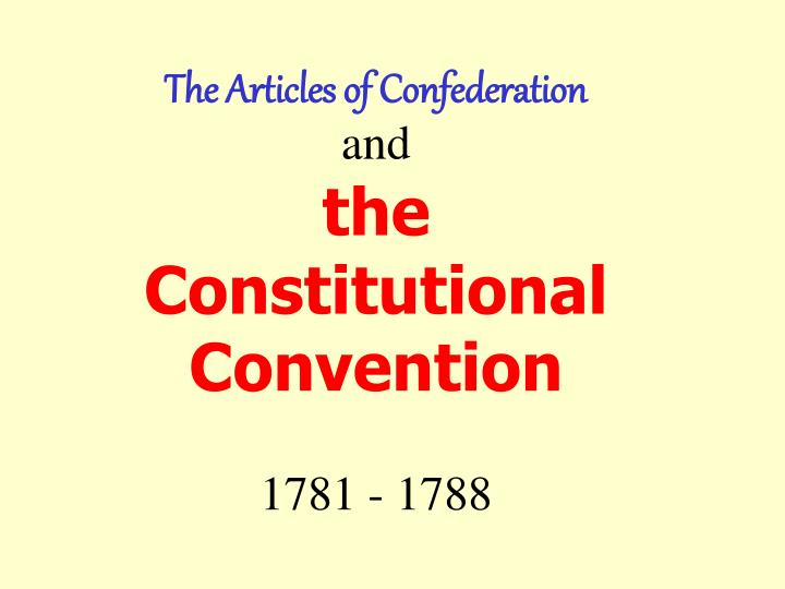 the articles of confederation and the constitutional convention 1781 1788 n.