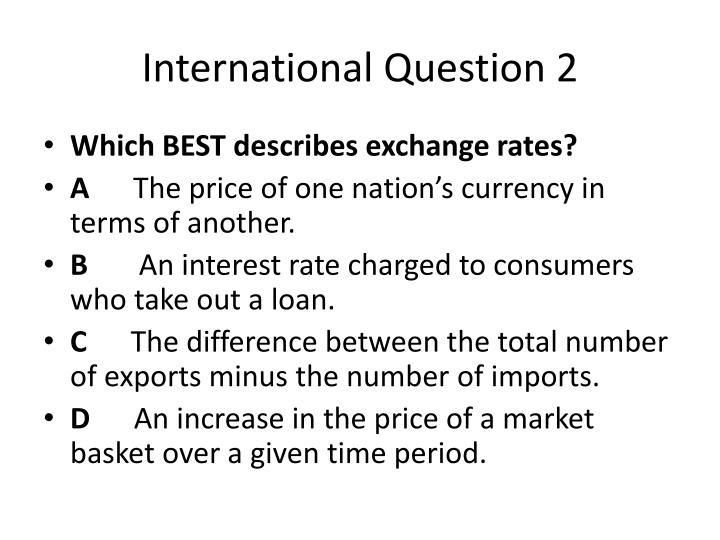 International Question 2