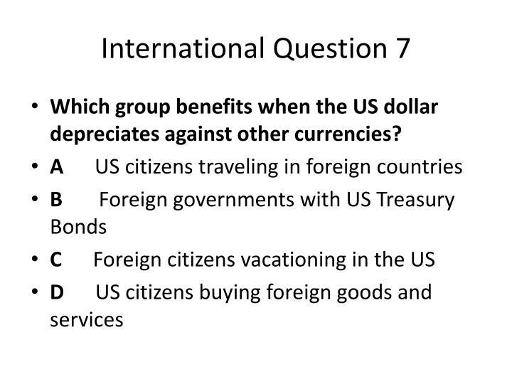 International Question 7