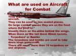 what are used on aircraft for combat