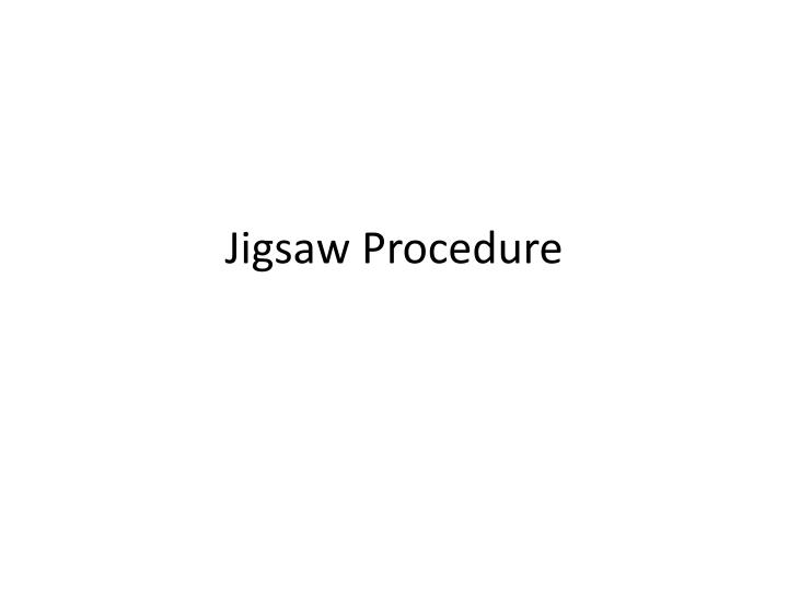 jigsaw procedure n.