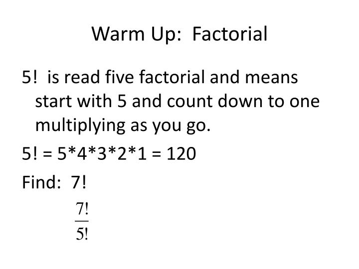 warm up factorial n.