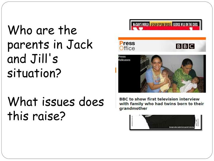 Who are the parents in Jack and Jill's situation?