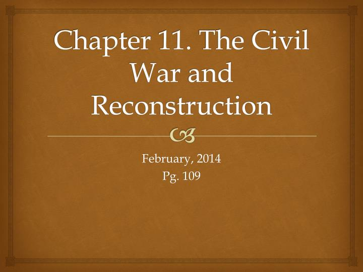 chapter 11 the civil war and reconstruction n.